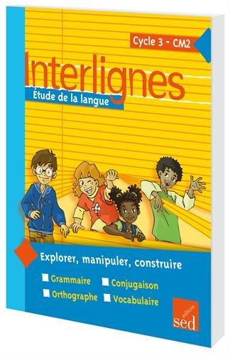 Etude de la langue CM2 Interlignes