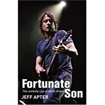 Fortunate Son: The Unlikely Rise of Keith Urban by Jeff Apter (2009-09-01)