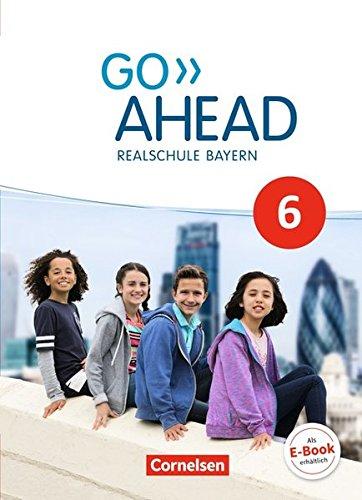 Go Ahead - Ausgabe für Realschulen in Bayern - Neue Ausgabe: 6. Jahrgangsstufe - Schülerbuch