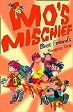 Best Friends (Mo's Mischief, Book 5)