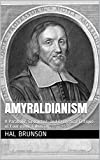 Amyraldianism: A Parabolic, Geometric, and Exegetical Critique of Four-point Calvinism