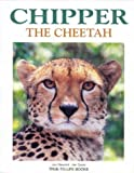 Chipper the Cheetah (True-to-life) by Jon Resnick (2003-08-01)