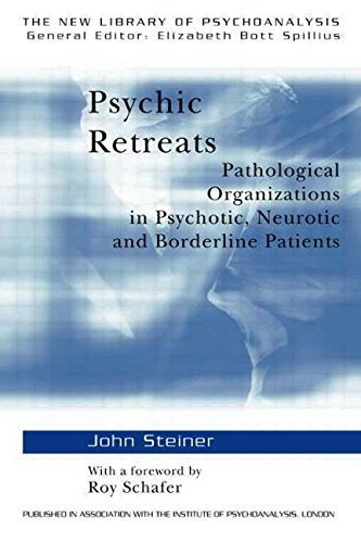 Psychic Retreats: Pathological Organizations in Psychotic, Neurotic and Borderline Patients (The New Library of Psychoanalysis, Vol. 19) by Steiner, John (1993) Paperback