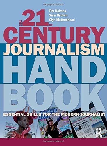 The 21st Century Journalism Handbook: Essential Skills for the Modern Journalist
