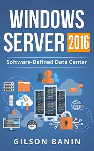 Windows Server 2016: Datacenter Definido por Software (Portuguese Edition) por Gilson Banin