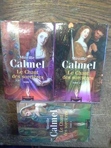 Le chant des sorcières tomes 1, 2, 3 / Mireille Calmel -