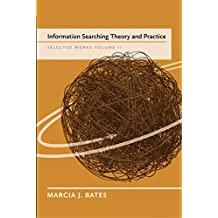 Information Searching Theory and Practice: Marcia Bates Selected Works Volume II (English Edition)