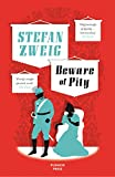 Beware of Pity (Stefan Zweig's classic novel)  (B-Format Paperback)