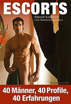 Escorts: 40 Berichte über 40 Gay Escorts (German Edition) de [Leddick, David, Sanchez, Heriberto]