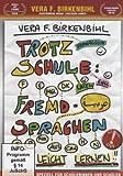 Vera F. Birkenbihl - Trotz Schule: Fremdsprachen leicht lernen