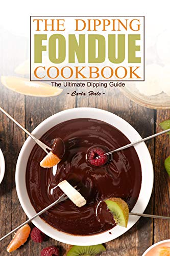 Cuisinart 8 (The Dipping Fondue Cookbook: The Ultimate Dipping Guide (English Edition))