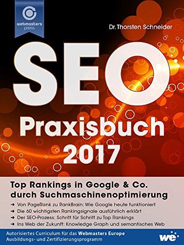 SEO Praxisbuch 2017: Top Rankings in Google & Co. durch Suchmaschinenoptimierung (Suchmaschinen-optimierung Seo)