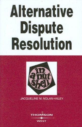 Alternative Dispute Resolution in a Nutshell (In a Nutshell (West Publishing))