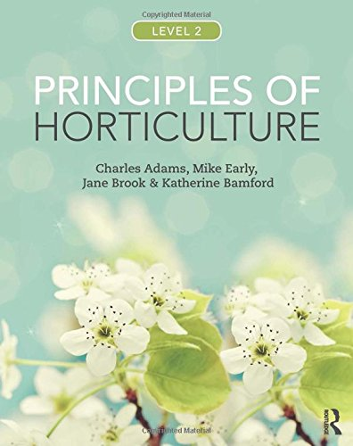 Principles of Horticulture: Level 2 par Charles Adams