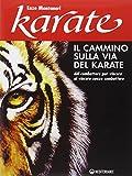 Il cammino sulla via del karate. Dal combattere per vincere al vincere senza combattere