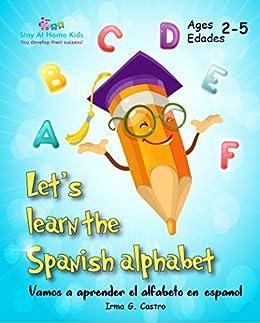 Lets Learn the Spanish Alphabet!: ¡Vamos a aprender el alfabeto ...