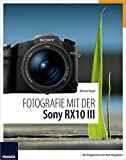Fotografie mit der Sony RX10 III: die Megakamera mit dem Megazoom - Michael Nagel