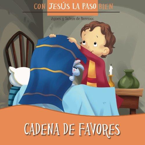 Cadena de favores: El placer de dar: Volume 4 (Con Jesús la paso bien)