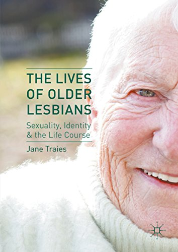 The Lives of Older Lesbians: Sexuality, Identity & the Life Course (English Edition)