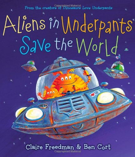 Aliens in Underpants Save the World (Underpants Books) (Humor Boxer Briefs)