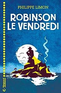 Robinson le vendredi par Philippe Limon