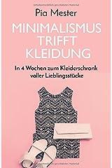 Minimalismus trifft Kleidung: In 4 Wochen zum Kleiderschrank voller Lieblingsstücke Taschenbuch