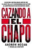 Cazando a El Chapo: La historia contada desde adentro por el