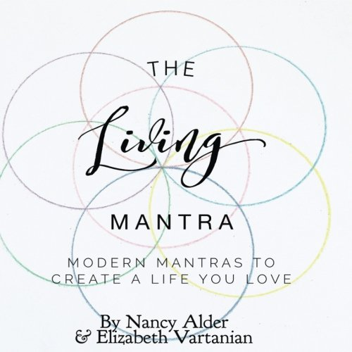 the-living-mantra-modern-mantras-to-create-a-life-you-love