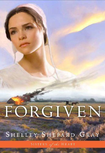 Forgiven Sisters Of The Heart Book 3