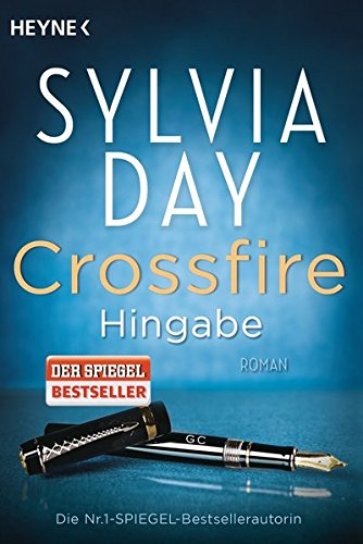 Crossfire. Hingabe: Band 4 - Roman (Crossfire-Serie, Band 4)