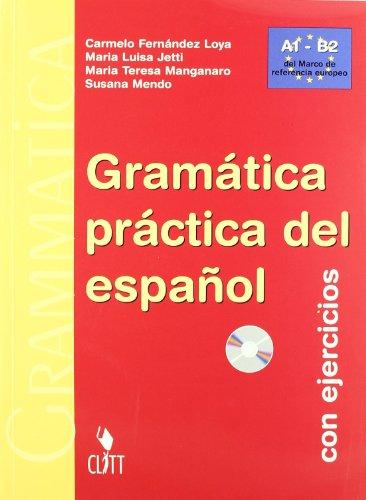 Gramatica prctica de espaol. Con ejercicios. Per le Scuole superiorI. Con CD-ROM