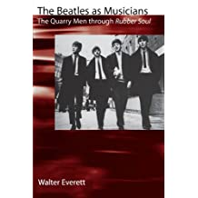 The Beatles As Musicians: The Quarry Men through Rubber Soul by Walter Everett (2001-11-01)