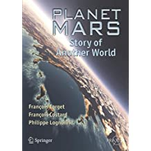 Planet Mars: Story of Another World (Springer Praxis Books)
