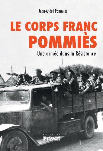 Le corps franc Pommies - Une armée dans la résistance