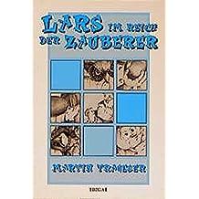 Lars im Reich der Zauberer: Ein Märchen