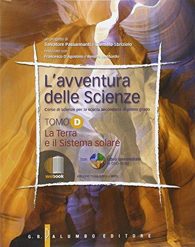 L'avventura dell scienze. Vol. D: La terra e il sistema solare. Per la Scuola media. Con espansione online