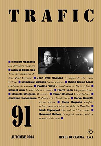Trafic n° 91 (Automne 2014) (REVUE TRAFIC) par Collectifs