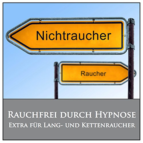 RAUCHFREI DURCH HYPNOSE / Extra für Langzeit- und Kettenraucher. (Wenn Ich 100 Werden)