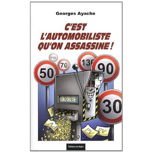 C'est l'automobiliste qu'on assassine !