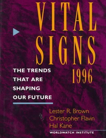 vital-signs-1996-the-trends-that-are-shaping-our-future-by-lester-r-brown-1996-05-03