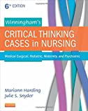 Winningham's Critical Thinking Cases in Nursing: Medical-Surgical, Pediatric, Maternity and Psychiatric