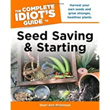 The Complete Idiot's Guide to Seed Saving And Starting (Idiot's Guides) by Sheri Richerson (2012-03-06)