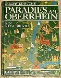 Paradies am Oberrhein - Siegfried Büche