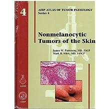 Nonmelanocytic Tumors of the Skin (Atlas of Tumor Pathology, Series 4,)
