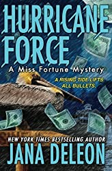 Hurricane Force (A Miss Fortune Mystery) (Volume 7) by Jana DeLeon (2015-09-28)