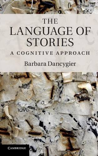 The Language of Stories: A Cognitive Approach (Key Topics in Cognitive Linguistics)