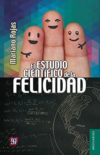 El estudio científico de la felicidad por Mariano Rojas