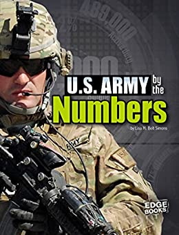U.S. Army by the Numbers (Military by the Numbers) Descargar PDF Ahora