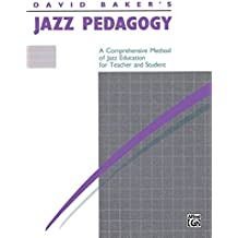 Jazz Pedagogy, for Teachers and Students: Revised 1989