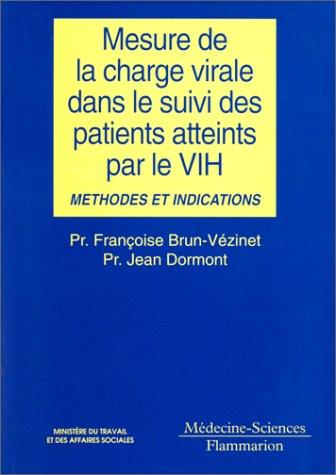 Mesure de la charge virale dans le suivi des patients atteints par le VIH. Méthodes et indications par Jean Dormont
